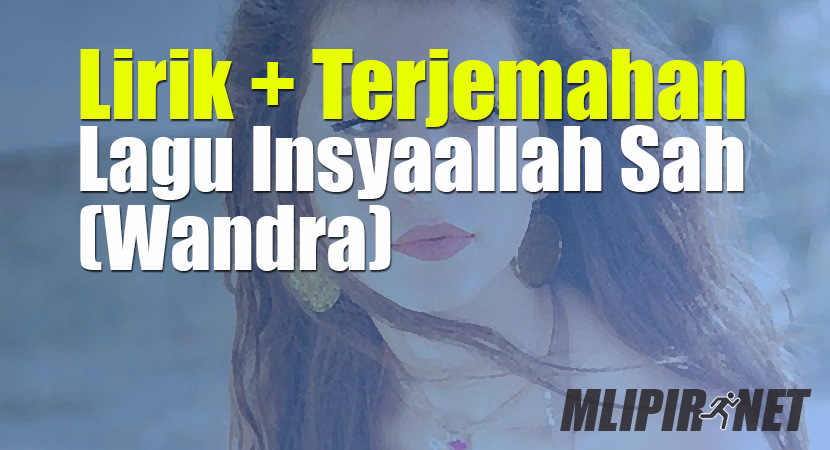 lirik terjemahan insyaallahsah