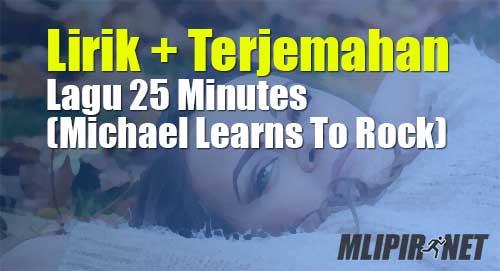 lirik terjemahan 25 minutes