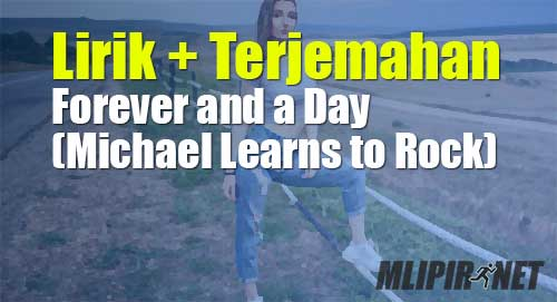 lirik terjemahan forever and a day